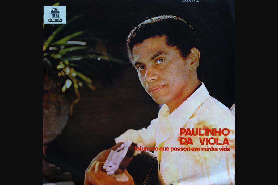 Discos Escondidos #035: Paulinho da Viola - Foi um Rio que Passou em Minha Vida (1970)
