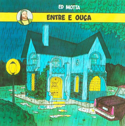 Discos Escondidos #047: Ed Motta - Entre e Ouça (1992)